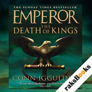 EMPEROR: The Death of Kings, Book 2 (Unabridged) Audiobook By Conn Iggulden cover art