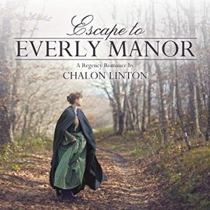 Escape to Everly Manor Audiobook By Chalon Linton cover art