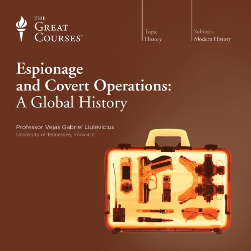 Espionage and Covert Operations: A Global History Audiobook By Vejas Gabriel Liulevicius, The Great Courses cover art