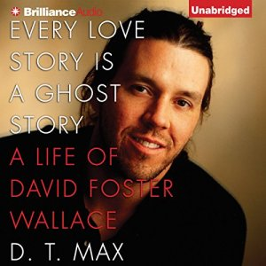 Every Love Story Is a Ghost Story Audiobook By D. T. Max cover art