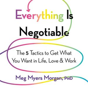 Everything Is Negotiable Audiobook By Meg Myers Morgan cover art