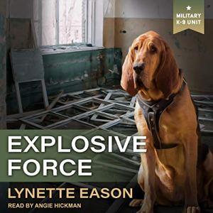 Explosive Force Audiobook By Lynette Eason cover art
