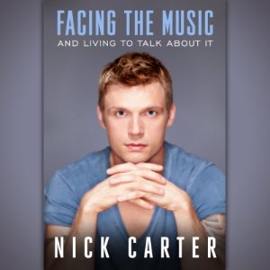 Facing the Music and Living to Talk About It Audiobook By Nick Carter cover art