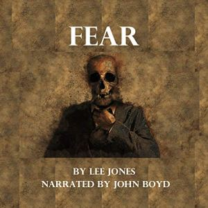 Fear: A Collection of Horror Short Stories (Book 1) Audiobook By Lee Jones cover art