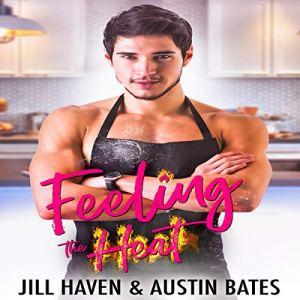 Feeling the Heat Audiobook By Austin Bates, Jill Haven cover art