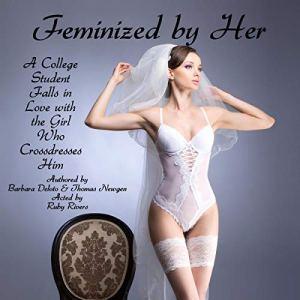 Feminized by Her Audiobook By Barbara Deloto, Thomas Newgen cover art