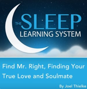 Find Mr. Right, Attract Your True Love and Soulmate with Hypnosis, Meditation, Relaxation, and Affirmations (The Sleep Learning System) Audiobook By Joel Thielke cover art
