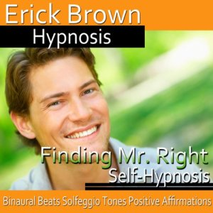 Finding Mr. Right Audiobook By Erick Brown Hypnosis cover art
