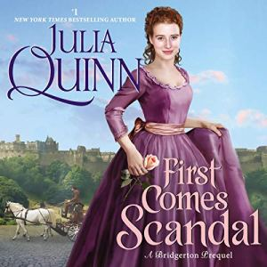 First Comes Scandal Audiobook By Julia Quinn cover art