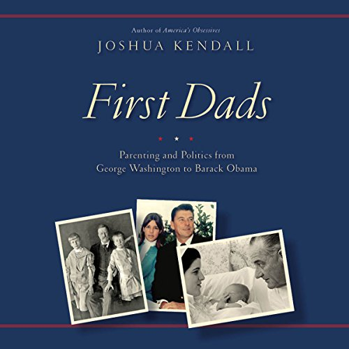 First Dads Audiobook By Joshua Kendall cover art