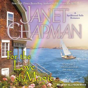 For the Love of Magic Audiobook By Janet Chapman cover art