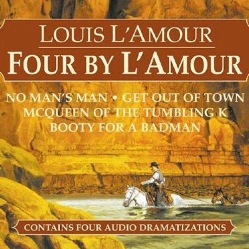 Four by L'Amour (Dramatized) Audiobook By Louis L'Amour cover art