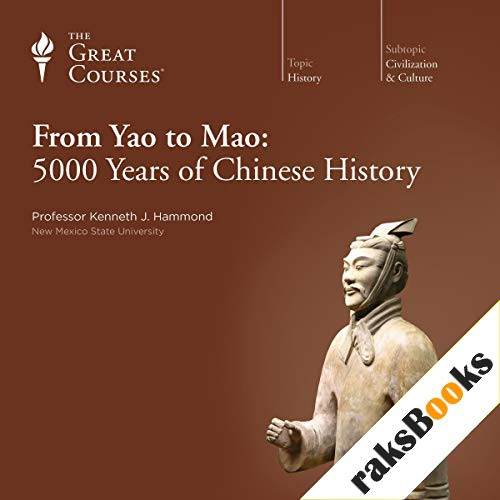 From Yao to Mao: 5000 Years of Chinese History Audiobook By Kenneth J. Hammond, The Great Courses cover art