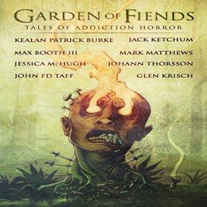 Garden of Fiends Audiobook By Mark Matthews, Kealan Patrick Burke, Jack Ketchum, Jessica McHugh, John F.D. Taff cover art