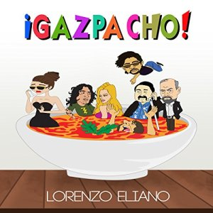 ¡Gazpacho! Audiobook By Lorenzo Eliano cover art