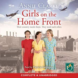Girls on the Home Front Audiobook By Annie Clarke cover art
