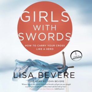 Girls with Swords Audiobook By Lisa Bevere cover art