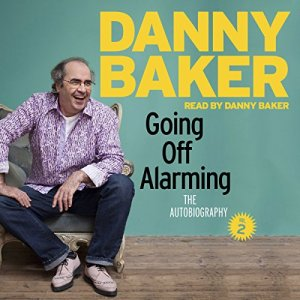 Going Off Alarming Audiobook By Danny Baker cover art
