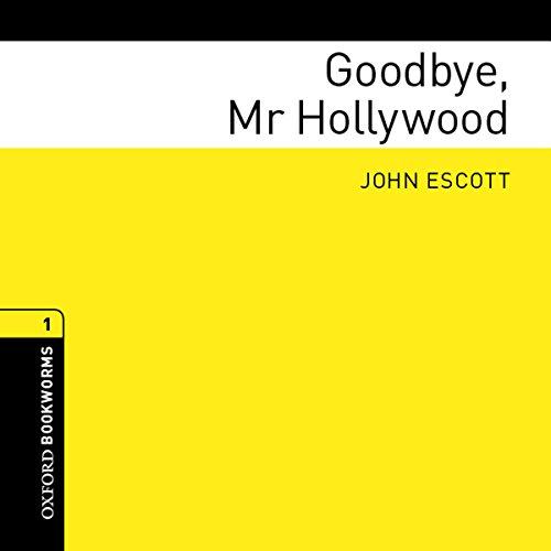 Goodbye, Mr Hollywood Audiobook By John Escott cover art