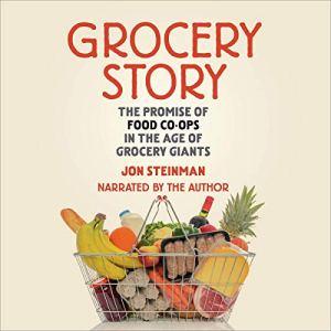Grocery Story Audiobook By Jon Steinman cover art