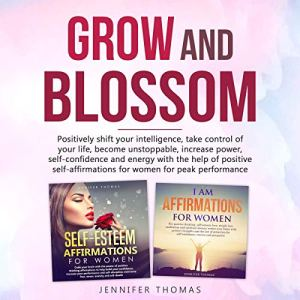 Grow and Blossom Audiobook By Jennifer Thomas cover art