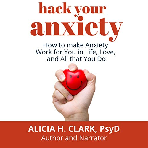 Hack Your Anxiety Audiobook By Alicia H. Clark cover art