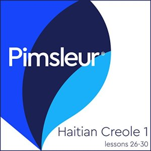 Haitian Creole Phase 1, Unit 26-30 Audiobook By Pimsleur cover art