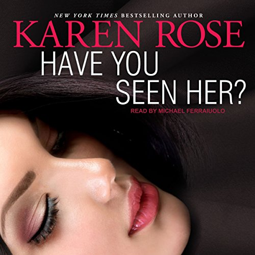 Have You Seen Her? Audiobook By Karen Rose cover art