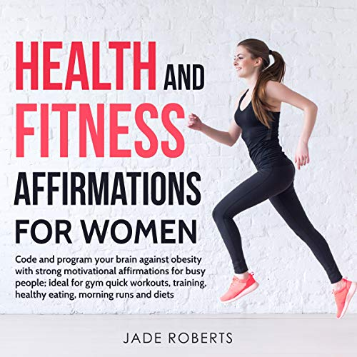 Health and Fitness Affirmations for Women Audiobook By Jade Roberts cover art