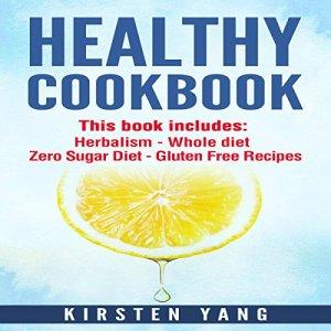 Healthy Cookbook Audiobook By Kirsten Yang cover art