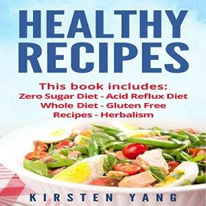 Healthy Recipes, 5 Manuscripts Audiobook By Kirsten Yang cover art