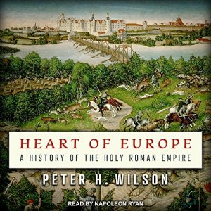 Heart of Europe Audiobook By Peter H. Wilson cover art