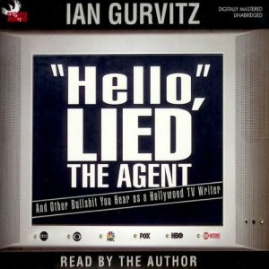 'Hello', Lied the Agent Audiobook By Ian Gurvitz cover art