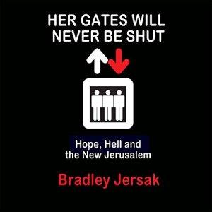 Her Gates Will Never Be Shut Audiobook By Bradley Jersak cover art