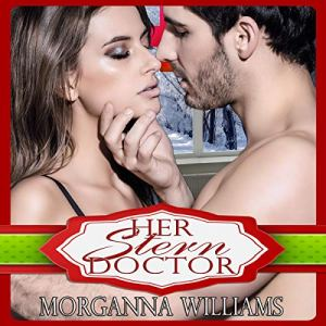 Her Stern Doctor Audiobook By Morganna Williams cover art