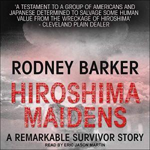 Hiroshima Maidens Audiobook By Rodney Barker cover art