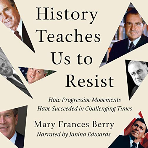 History Teaches Us to Resist Audiobook By Mary Frances Berry cover art