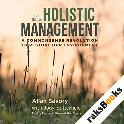 Holistic Management: A Commonsense Revolution to Restore Our Environment Audiobook By Jody Butterfield, Allan Savory cover art