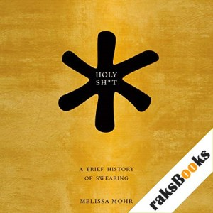 Holy Sh*t Audiobook By Melissa Mohr cover art