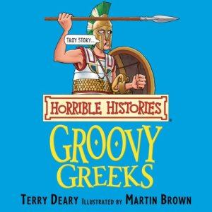 Horrible Histories: Groovy Greeks Audiobook By Terry Deary, Martin Brown cover art