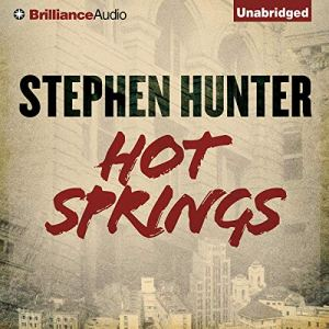 Hot Springs Audiobook By Stephen Hunter cover art