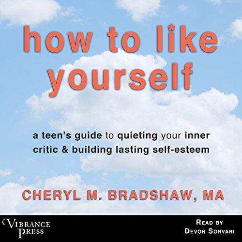 How to Like Yourself Audiobook By Cheryl M. Bradshaw MA cover art