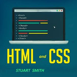 HTML and CSS Audiobook By Stuart Smith cover art