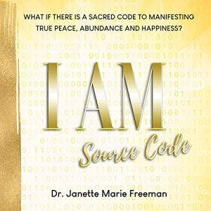 I Am Source Code Audiobook By Dr. Janette Marie Freeman cover art