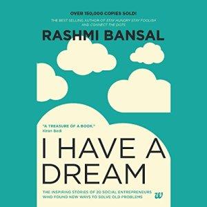 I Have a Dream Audiobook By Rashmi Bansal cover art