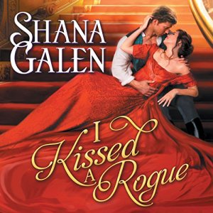 I Kissed a Rogue Audiobook By Shana Galen cover art