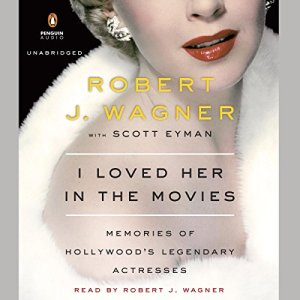 I Loved Her in the Movies Audiobook By Robert Wagner cover art