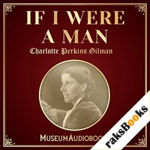 If I Were a Man Audiobook By Charlotte Perkins Gilman cover art