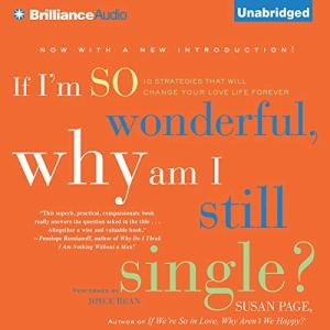 If I'm So Wonderful, Why Am I Still Single? Audiobook By Susan Page cover art