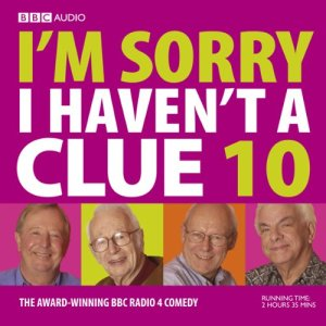 I'm Sorry I Haven't a Clue, Volume 10 Audiobook By BBC Audiobooks cover art